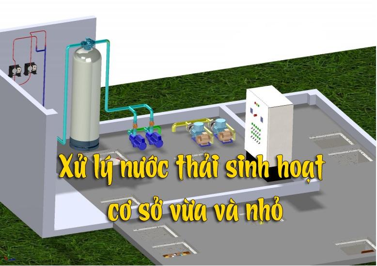 Xử lý nước thải sinh hoạt quy vừa và nhỏ