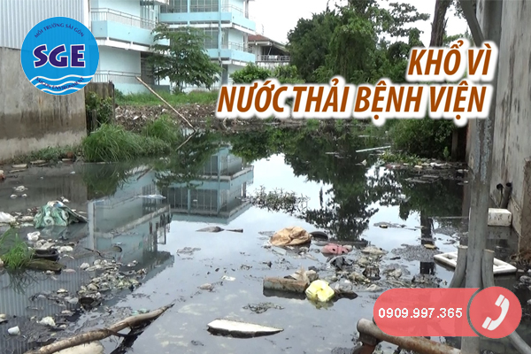 Tác hại của nước thải bệnh viện đến môi trường xung quanh